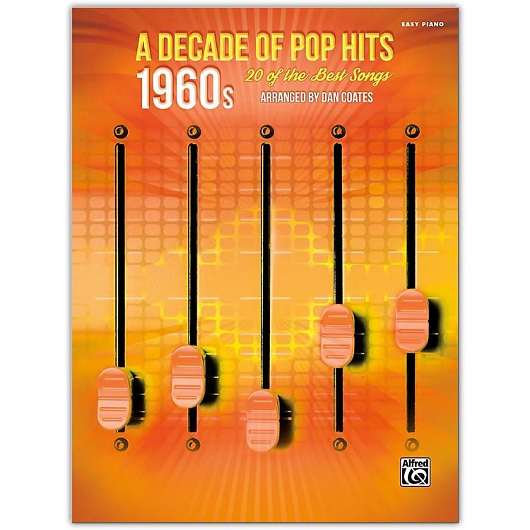 AlfredA Decade of Pop Hits: 1960s Easy Piano Songbook