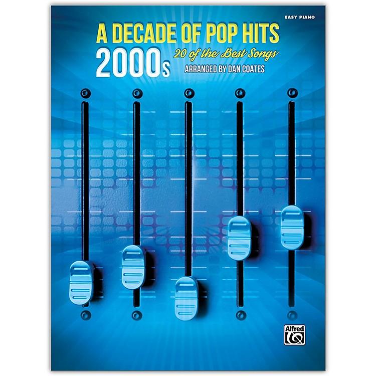 AlfredA Decade of Pop Hits: 2000s Easy Piano Songbook