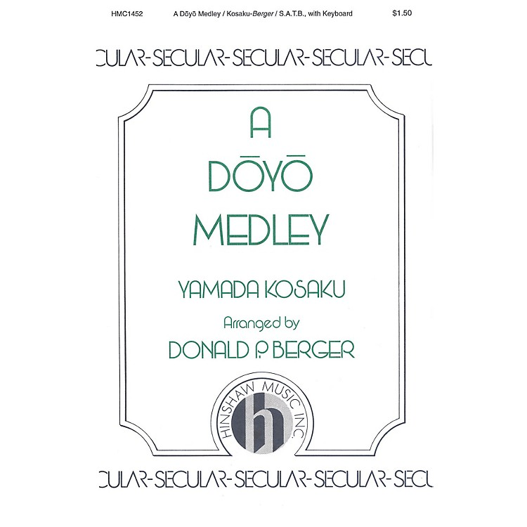 Hinshaw MusicA Doyo Medley SATB arranged by Berger