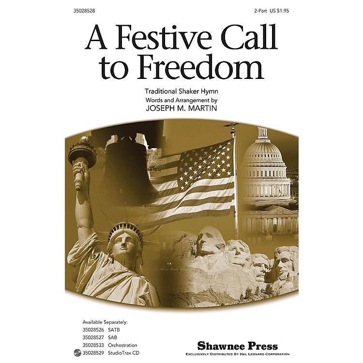 Shawnee PressA Festive Call to Freedom 2-Part composed by Joseph Martin