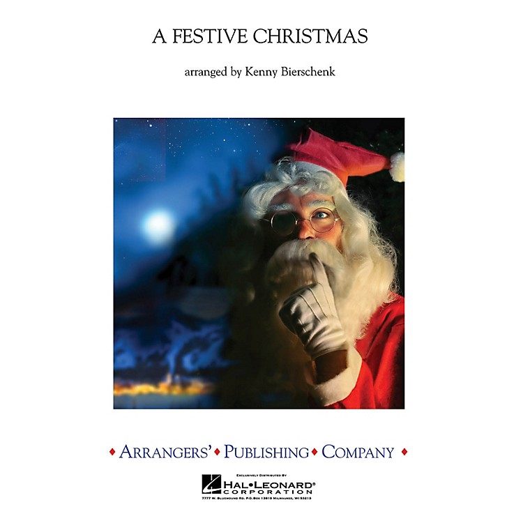 ArrangersA Festive Christmas Concert Band Level 3 Arranged by Kenny Bierschenk
