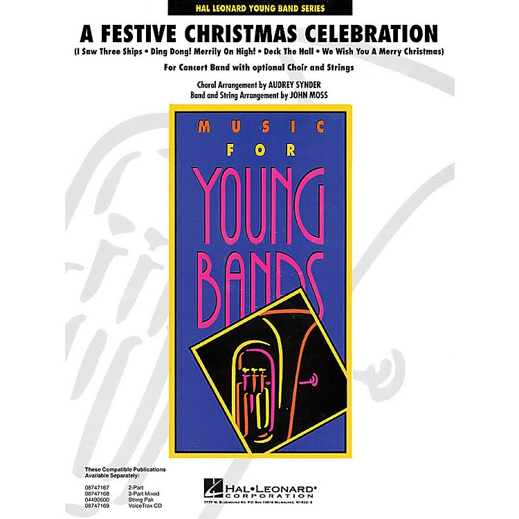 Hal LeonardA Festive Christmas (Concert Band with Opt. Choir and Strings) - Young Concert Band Level 3 by John Moss