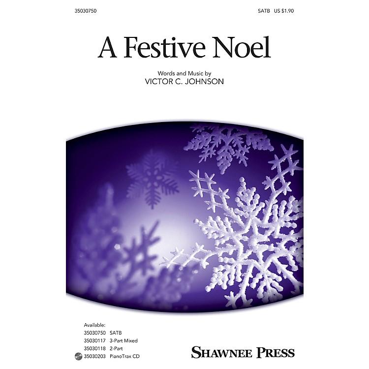 Shawnee PressA Festive Noel SATB composed by Victor C. Johnson