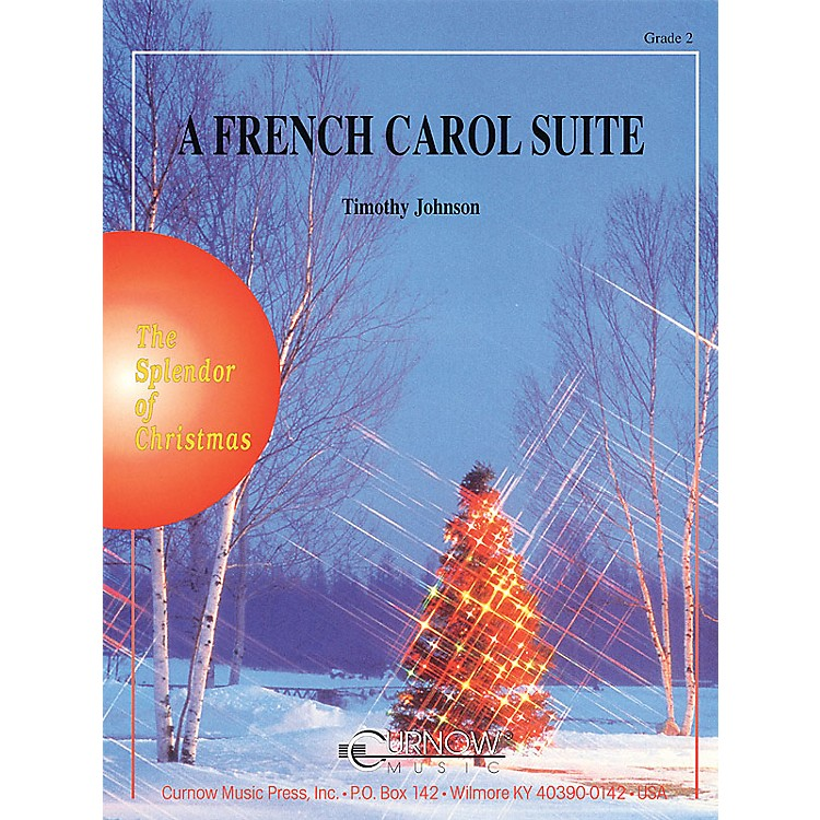 Curnow Music A French Carol Suite (Grade 2 - Score Only) Concert Band Level 2 Composed by Timothy Johnson