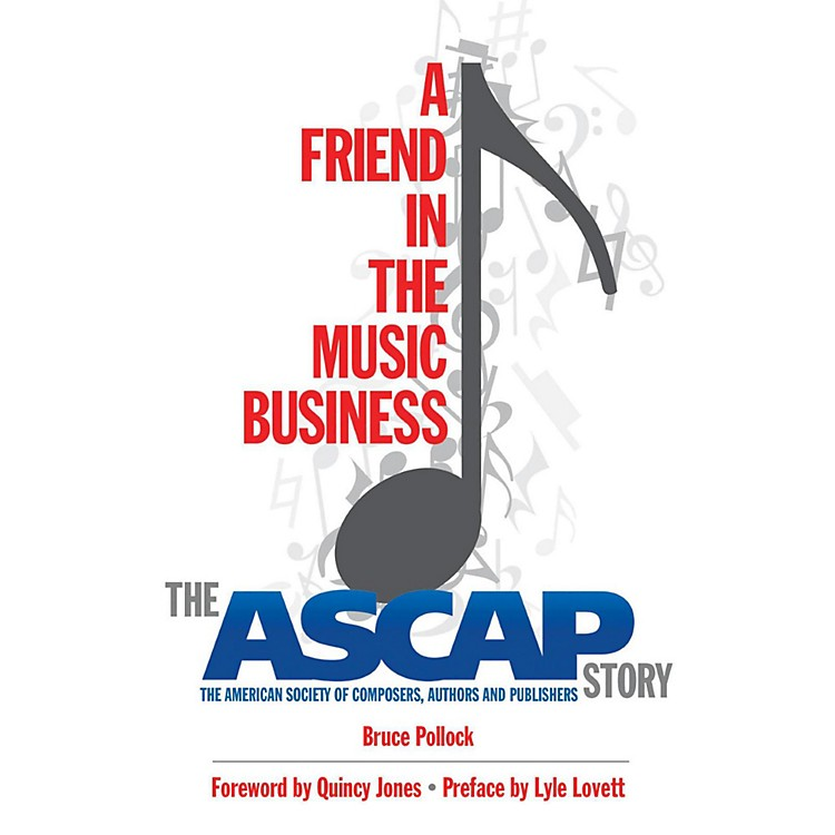 Hal LeonardA Friend In The Music Business: The Ascap Story