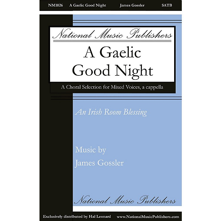 National Music Publishers A Gaelic Good Night SATB a cappella composed by James Gossler