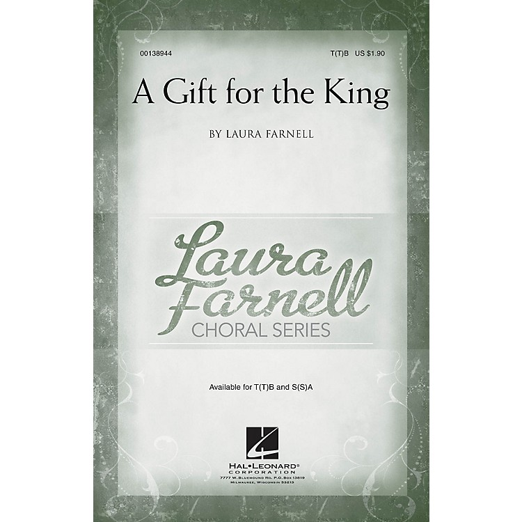 Hal LeonardA Gift for the King T(T)B composed by Laura Farnell