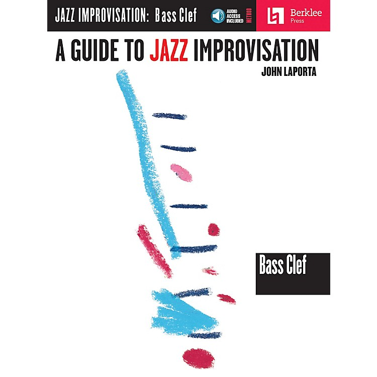Berklee PressA Guide to Jazz Improvisation (Bass Clef Edition) Berklee Guide Series Softcover with CD by John LaPorta