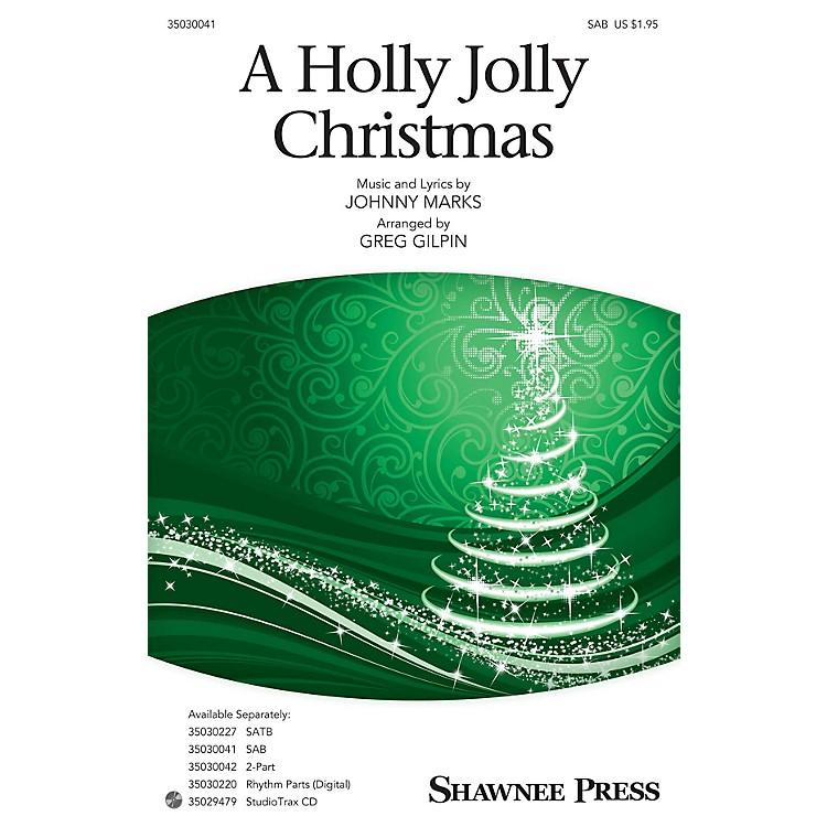 Shawnee PressA Holly Jolly Christmas SAB arranged by Greg Gilpin