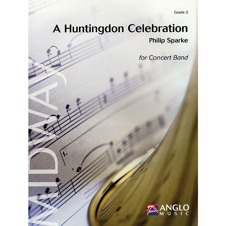 Anglo Music PressA Huntingdon Celebration (Grade 3 - Score Only) Concert Band Level 3 Arranged by Philip Sparke