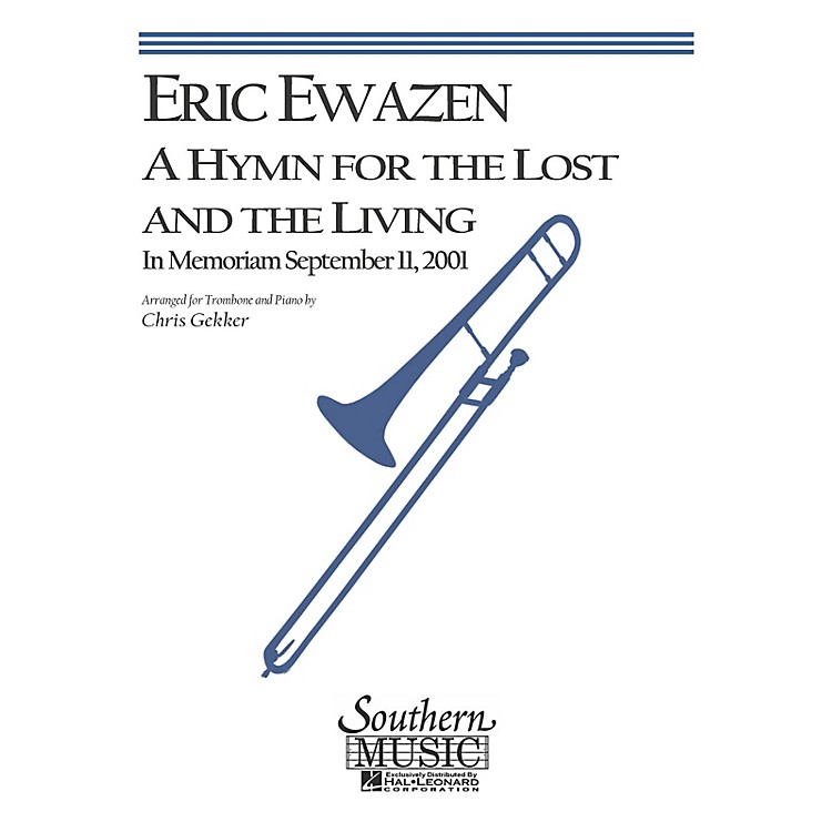 SouthernA Hymn for the Lost and the Living (Trombone) Southern Music Series Arranged by Chris Gekker