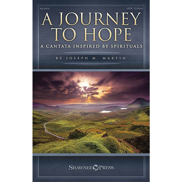 Shawnee PressA Journey to Hope (A Cantata Inspired by Spirituals) SPLIT TRAX Composed by Joseph M. Martin