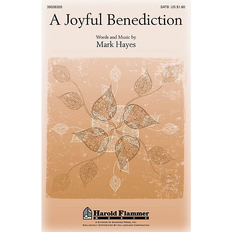Shawnee PressA Joyful Benediction SATB composed by Mark Hayes
