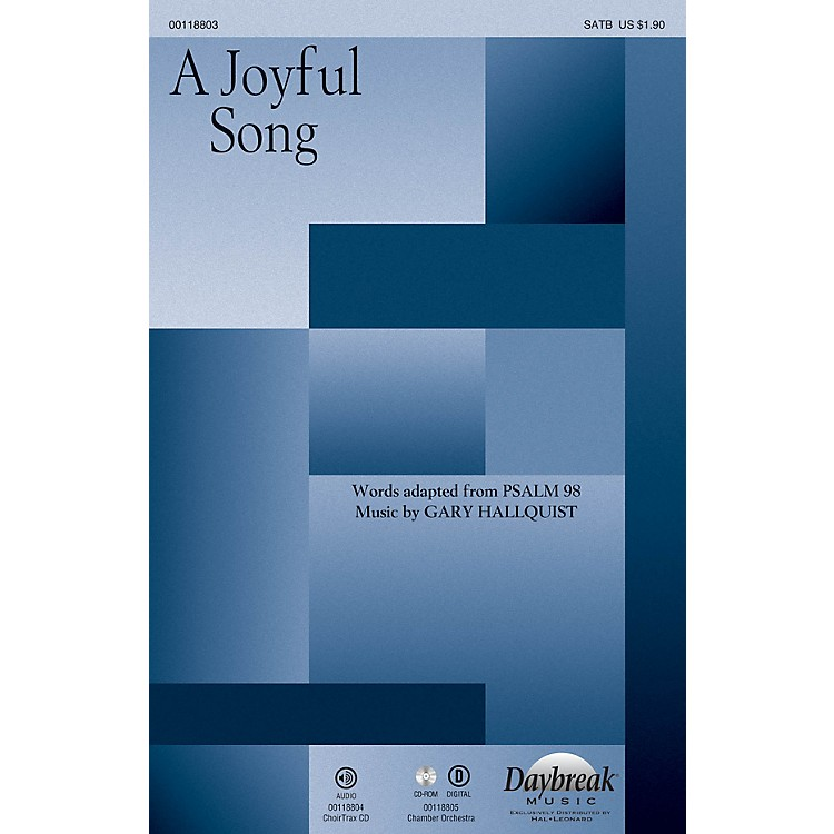 Daybreak Music A Joyful Song CHOIRTRAX CD Composed by Gary Hallquist