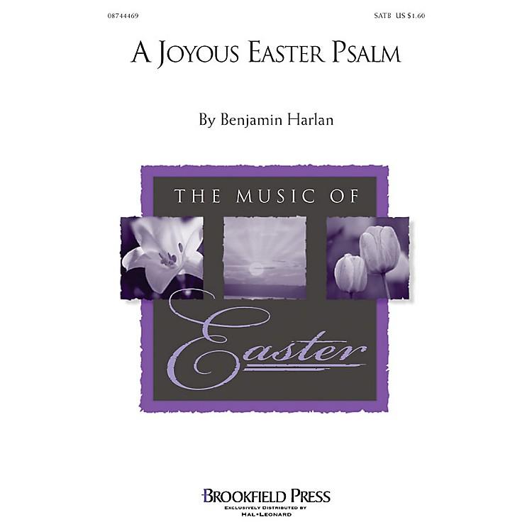 BrookfieldA Joyous Easter Psalm SATB composed by Benjamin Harlan
