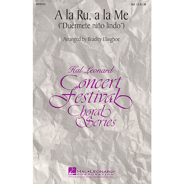 Hal Leonard A La Ru, A La Me SSA arranged by Bradley Ellingboe