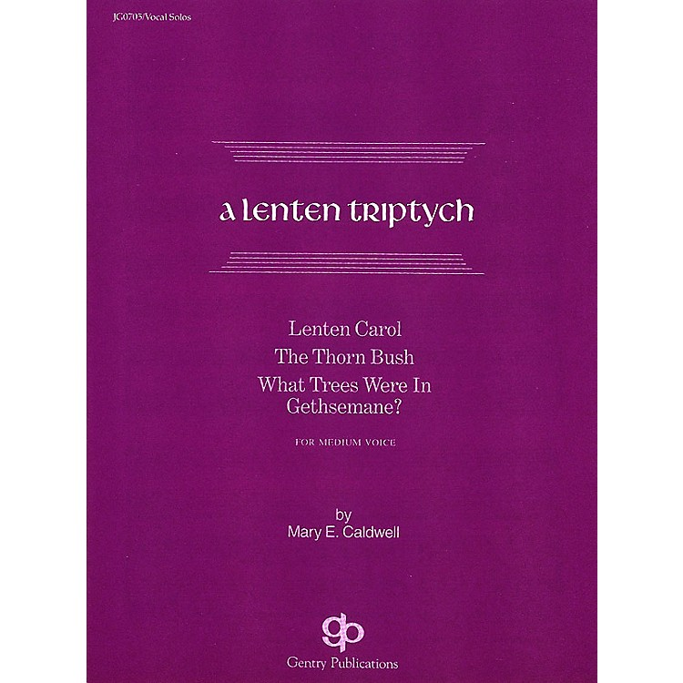 Gentry Publications A Lenten Triptych Vocal Solo composed by Caldwell Mar