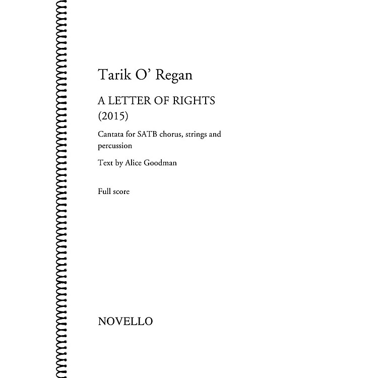 NovelloA Letter of Rights (2015) (Cantata for SATB Chorus, Strings and Percussion) Full Score by Tarik O'Regan