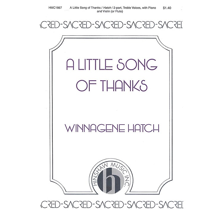 Hinshaw Music A Little Song of Thanks SA composed by Winnagene Hatch