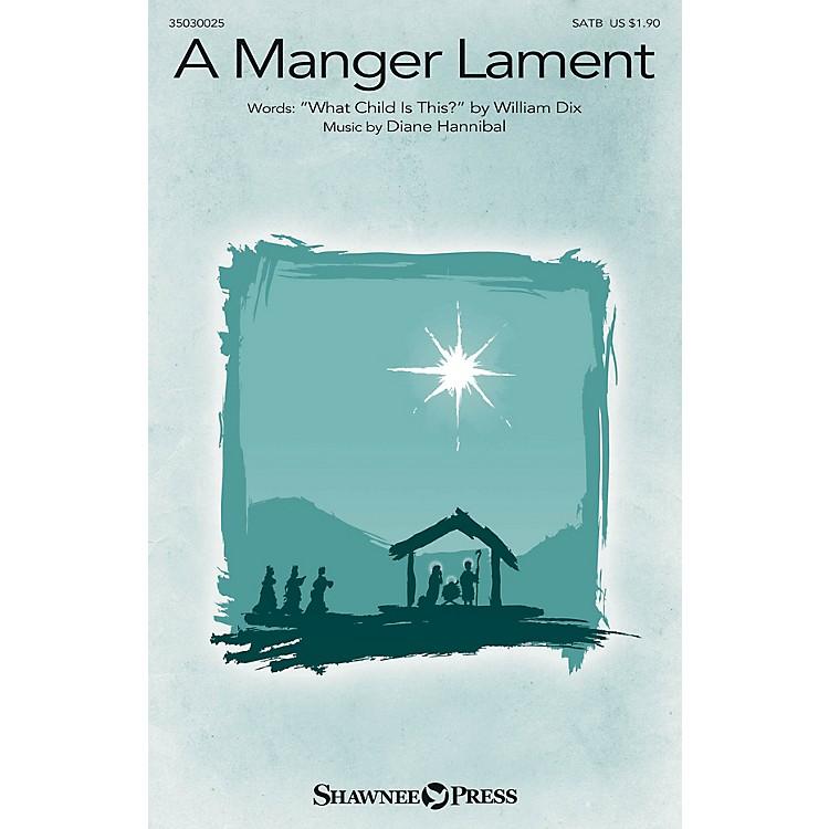 Shawnee PressA Manger Lament SATB composed by Diane Hannibal