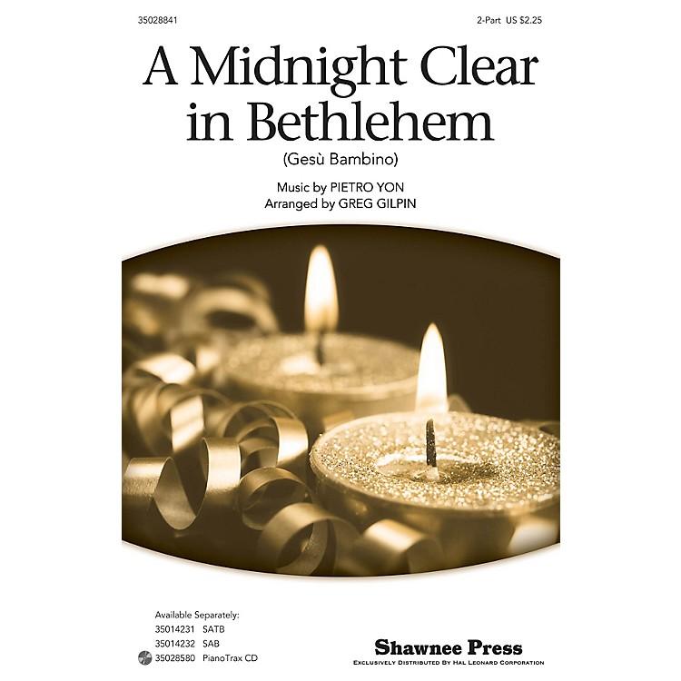 Shawnee PressA Midnight Clear in Bethlehem 2-Part arranged by Greg Gilpin