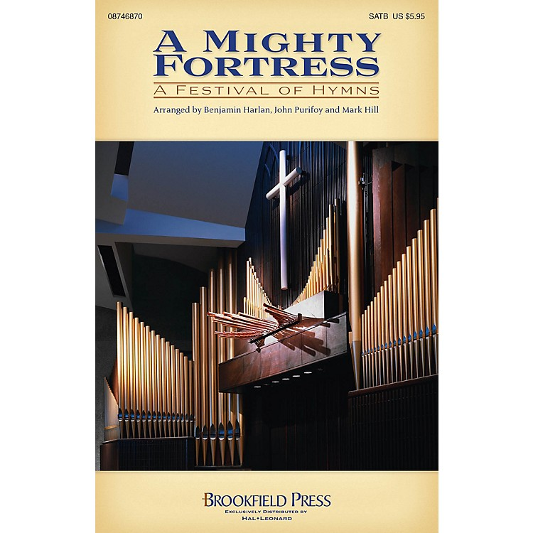 Brookfield A Mighty Fortress - A Festival of Hymns SATB arranged by Benjamin Harlan