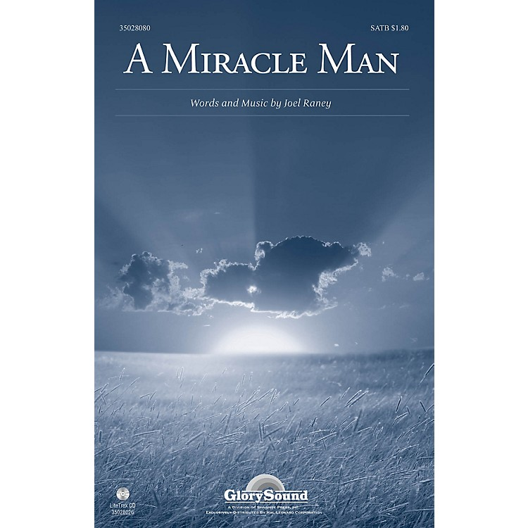 Shawnee Press A Miracle Man SATB composed by Joel Raney