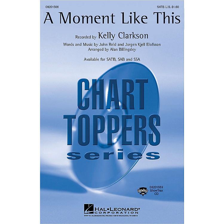 Hal LeonardA Moment Like This SAB by Kelly Clarkson Arranged by Alan Billingsley