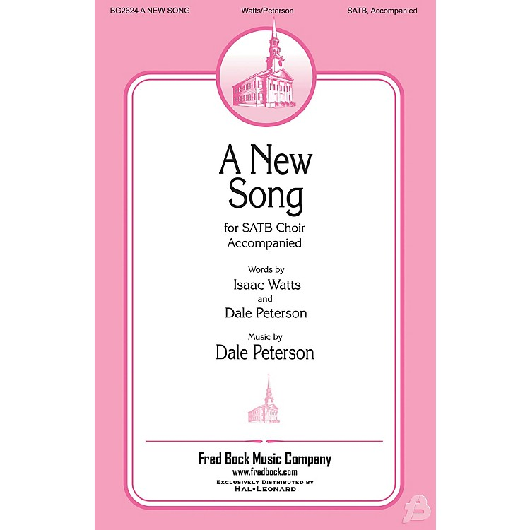 Fred Bock MusicA New Song SATB composed by Dale Peterson