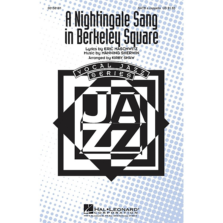 Hal LeonardA Nightingale Sang in Berkeley Square SATB a cappella arranged by Kirby Shaw