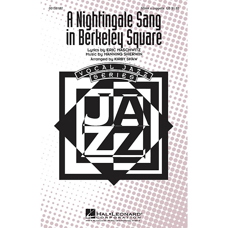Hal Leonard A Nightingale Sang in Berkeley Square SSAA A Cappella arranged by Kirby Shaw