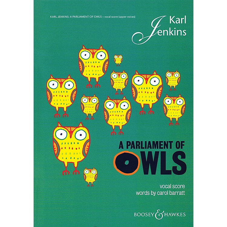 Boosey and HawkesA Parliament of Owls (SSA Chorus, Sax, Perc, and Piano Duet Vocal Score) SSA composed by Karl Jenkins