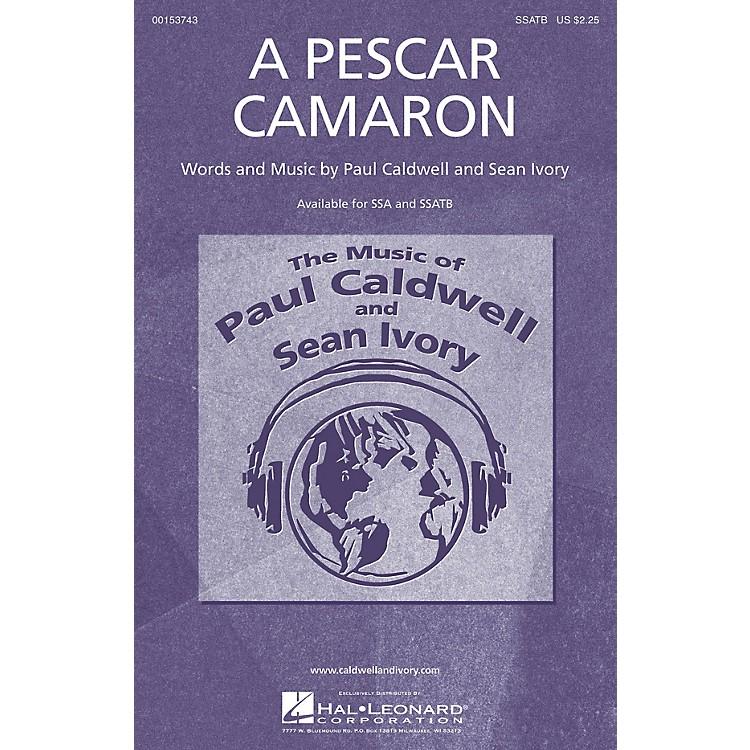 Caldwell/IvoryA Pescar Camaron SSATB composed by Paul Caldwell