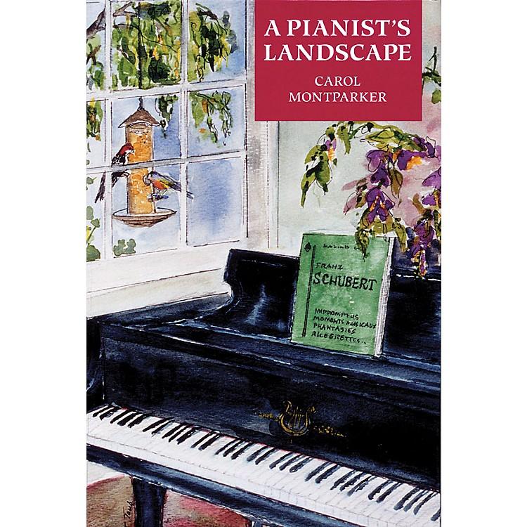 Amadeus PressA Pianist's Landscape Amadeus Series Softcover Written by Carol Montparker