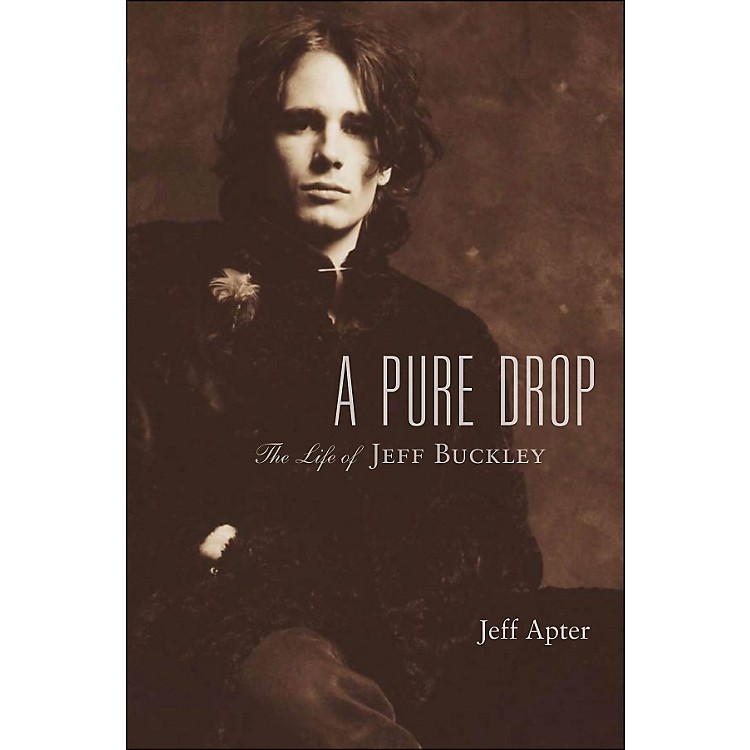 Hal Leonard A Pure Drop - The Life Of Jeff Buckley