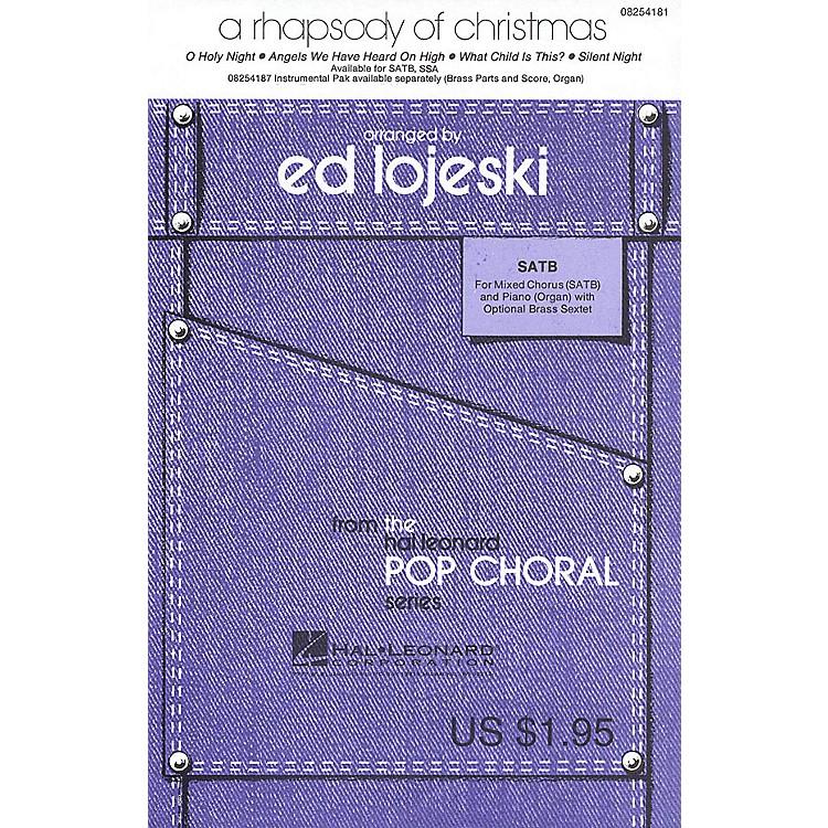 Hal LeonardA Rhapsody of Christmas (Medley) SATB arranged by Ed Lojeski