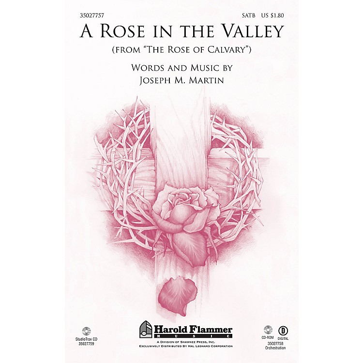Shawnee PressA Rose in the Valley (from The Rose of Calvary) SATB composed by Joseph M. Martin