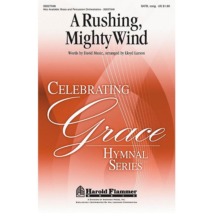 Shawnee PressA Rushing, Mighty Wind (from the Celebrating Grace hymnal) SATB arranged by Lloyd Larson