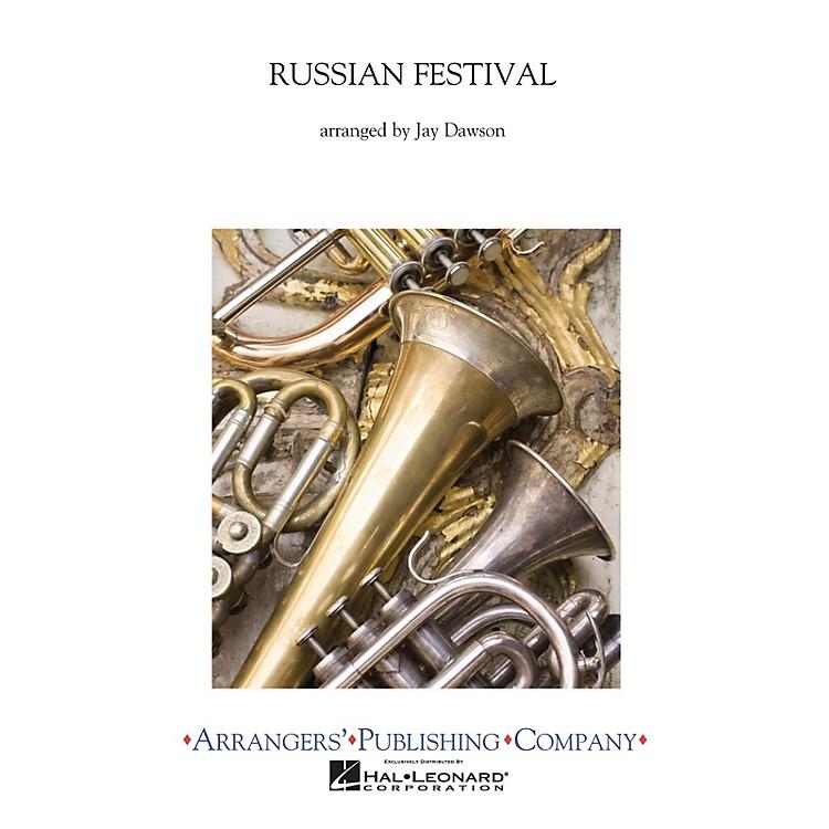 ArrangersA Russian Festival Concert Band Level 2.5 Arranged by Jay Dawson