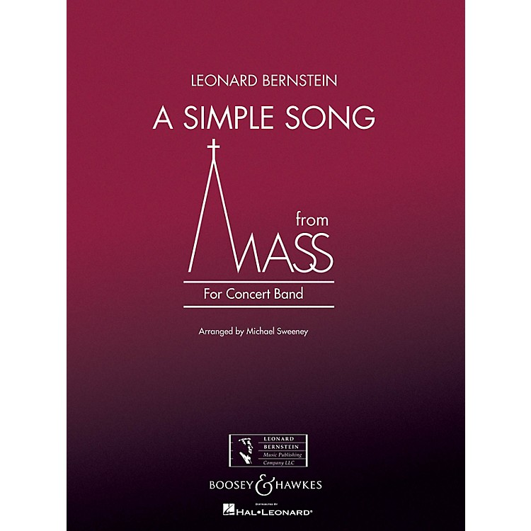 Boosey and HawkesA Simple Song (from Mass) Concert Band Level 3 Composed by Stephen Schwartz Arranged by Michael Sweeney