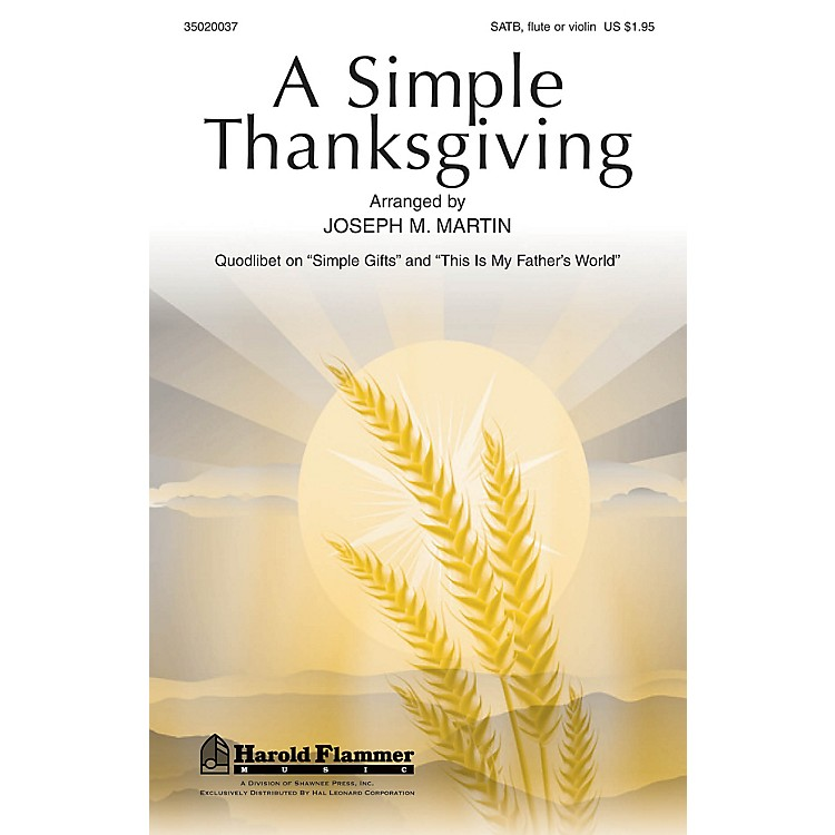 Shawnee PressA Simple Thanksgiving SATB WITH C-INSTRUMENT OBBLIGA composed by Joseph M. Martin