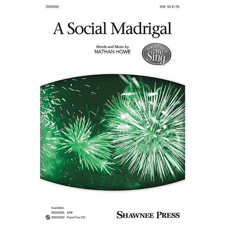 Shawnee Press A Social Madrigal (Together We Sing Series) SAB composed by Nathan Howe