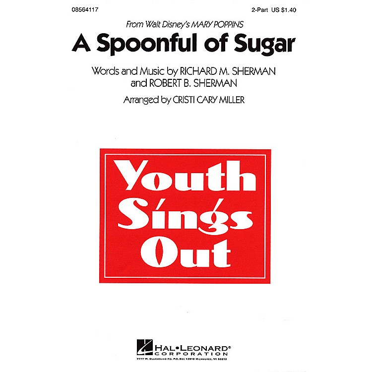 Hal Leonard A Spoonful of Sugar (from Mary Poppins) 2-Part arranged by Cristi Cary Miller