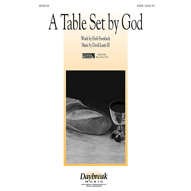 Daybreak MusicA Table Set By God SATB composed by Herb Frombach/David Lantz III