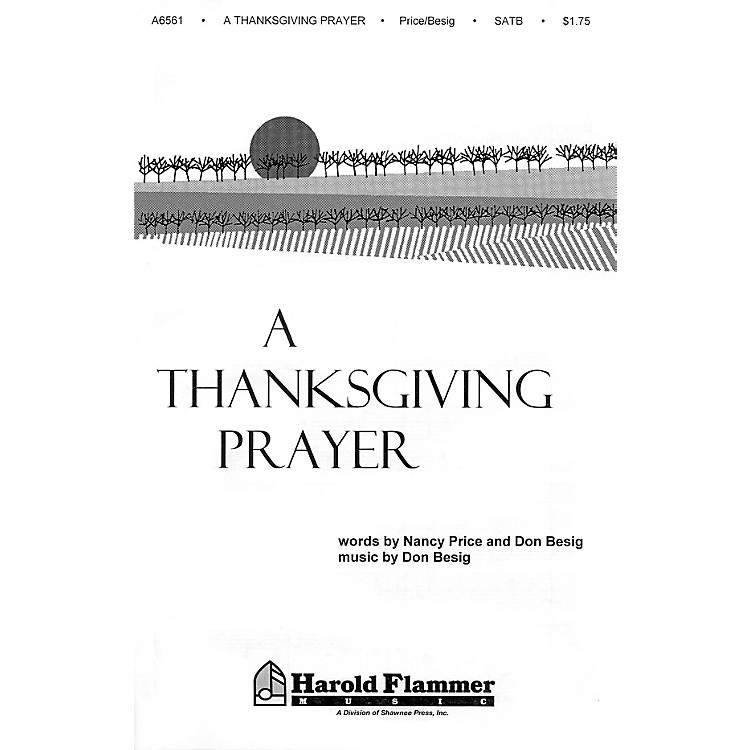 Shawnee PressA Thanksgiving Prayer SATB composed by Don Besig