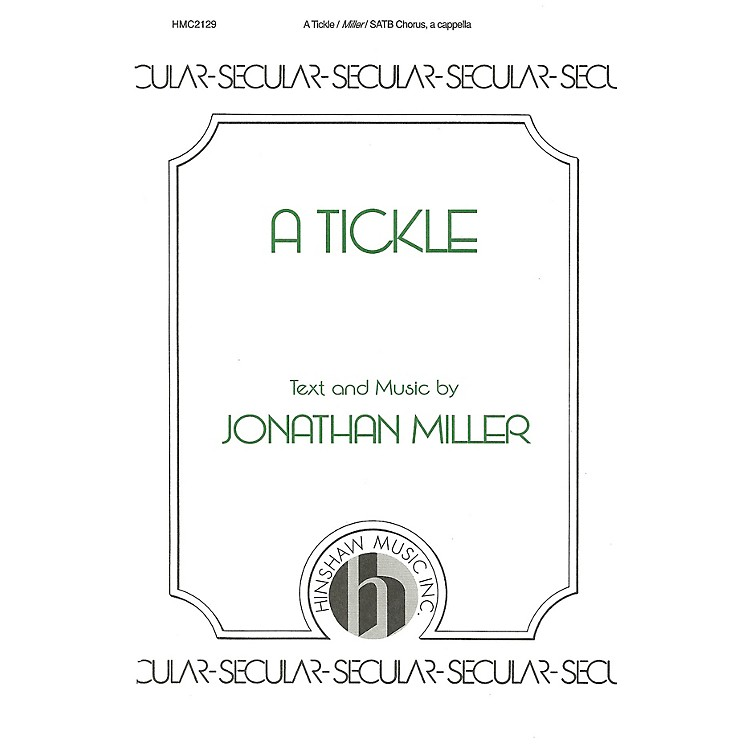 Hinshaw MusicA Tickle SATB composed by Jonathan Miller