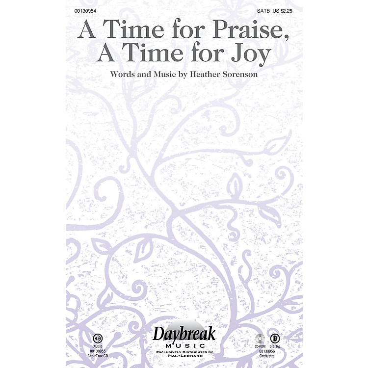 Daybreak MusicA Time for Praise, A Time for Joy ORCHESTRA ACCOMPANIMENT Composed by Heather Sorenson