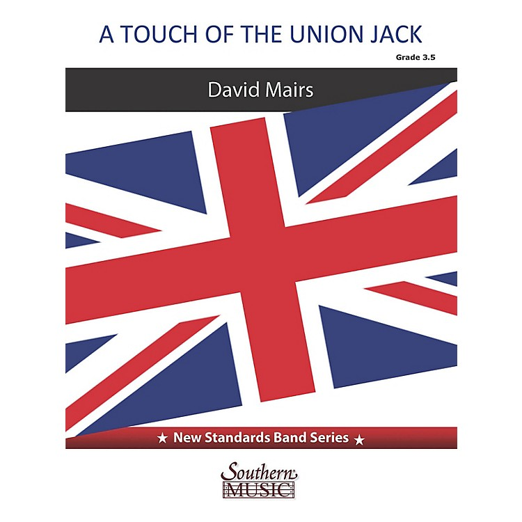 SouthernA Touch of the Union Jack (for Concert Band) Concert Band Level 3.5
