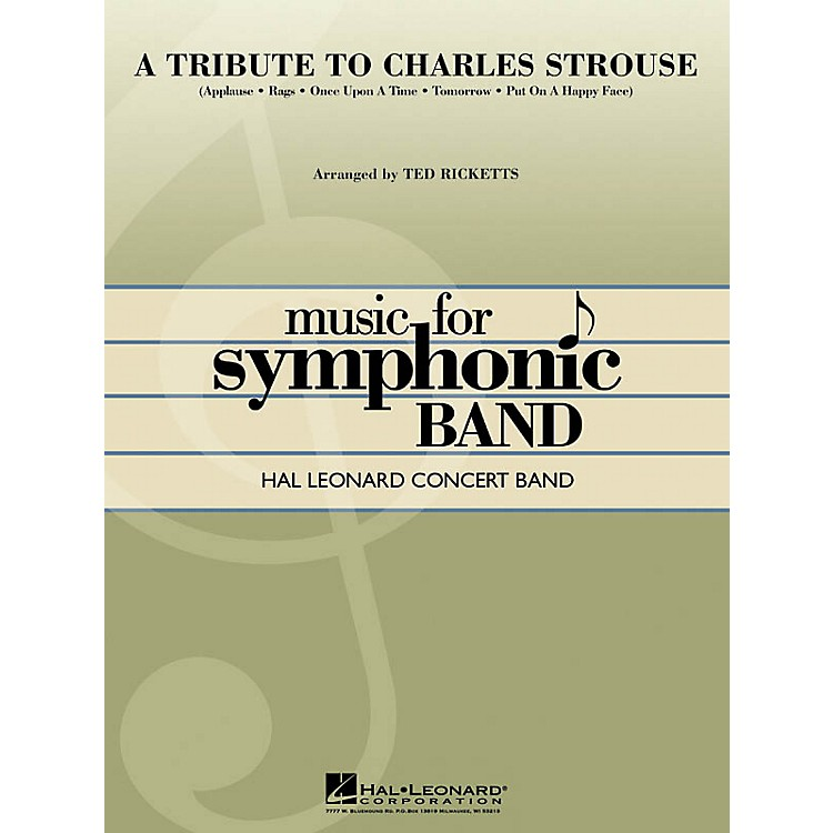 Hal LeonardA Tribute to Charles Strouse Concert Band Level 4 Arranged by Ted Ricketts