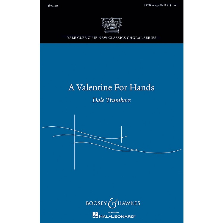 Boosey and Hawkes A Valentine for Hands (Yale Glee Club New Classic Choral Series) SATB a cappella by Dale Trumbore